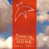 Steve Lively - This is Hope, 2007, $15